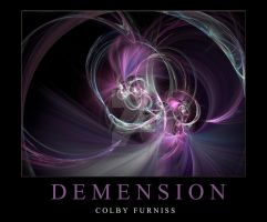 DEMENSION by colbyfurniss