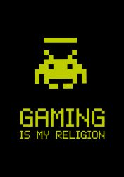 Gaming is my Religion by LilysFactory