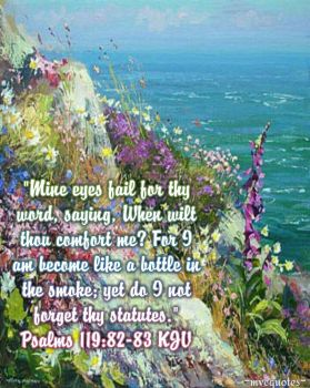 Psalms 119:82-83 by mvcquotes