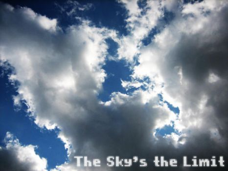 The Sky's The Limit by extravaganceeX3