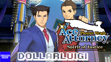 Dollargame | Ace Attorney 6: Spirit of Justice by Dollarluigi