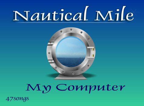 Nautical Mile My Computer by 47songs