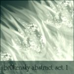 br0kensky's abstract set 1 by br0kensky