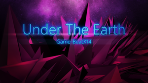[Music] - Under The Earth by Game-BeatX14