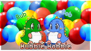 Bubble Bobble - Bub y Bob by Kamira-Exe