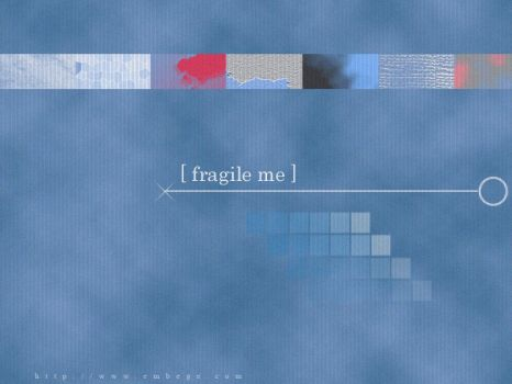 fragile me by grumble