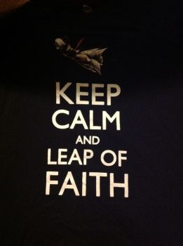Keep Calm and Leap of Faith by NoNeedToAsk