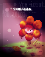 You Idiot. by Cinnamomotte