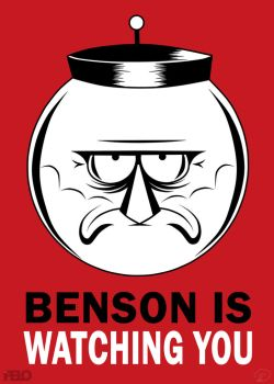 BENSON IS WATCHING YOU by SrPelo