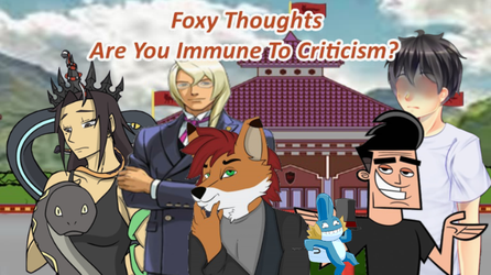 Foxy Thoughts: Are You Immune To Critique? by NaitaidaiFoxxoll