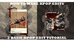 how to make kpop edits | 2 basic kpop edit tutoria by btchdirectioner