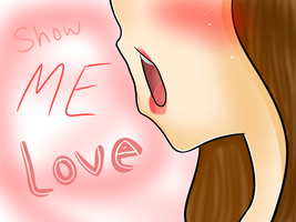 Show Me Love~ by shadowluver7565