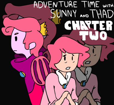 Adventure Time with Sunny and Thad Ch. 2 Cover by I-Am-Mrfette