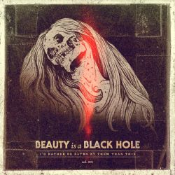 Beauty is a Black Hole by gomedia