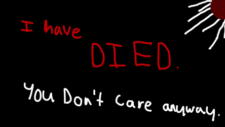 You Don't Care if I die, do you? by Stormchaser-The-Pony