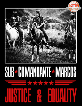 Sub Comandante Marcos - Justice and Equality by knightmultimedia