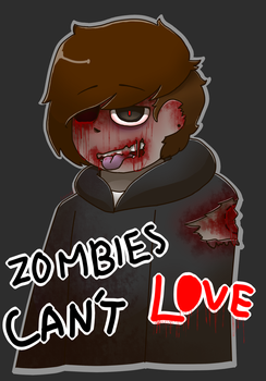 Zombies cant love (gore) by SansyDreemur