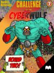 CHALLENGE of the CYBERWULF - Episode Seven