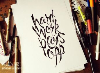 hard_work_pays_off. by Lady2