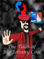 The Tales of Big Johnny Cool by BigJohnnyCool