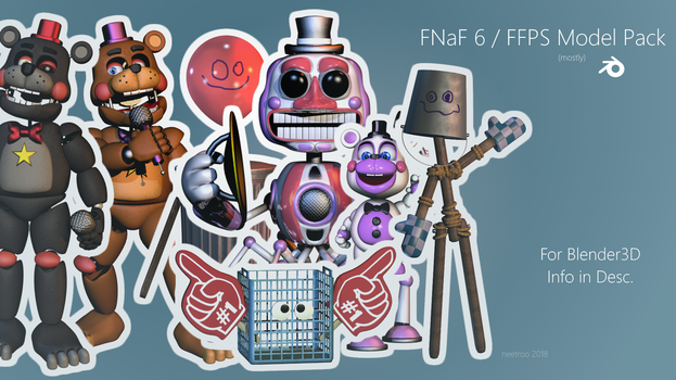 FNaF 6 / FFPS Blender Model Pack (DL IN DESC) by NeeTroo