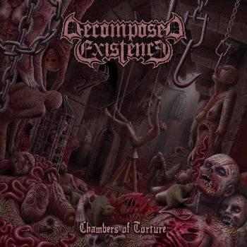Decomposed Existence - Chambers Of Torture by george-grin