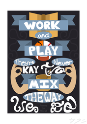 Work and Play by DaphnePlante