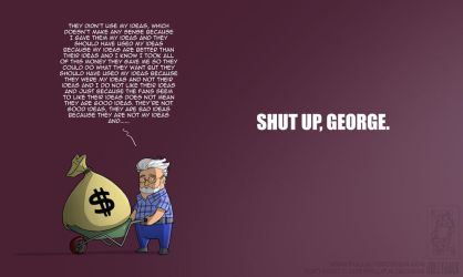 Shut Up, George. by jollyjack