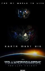 Transformers: The Last Knight Poster (Fan Made) by paperprimedrawings