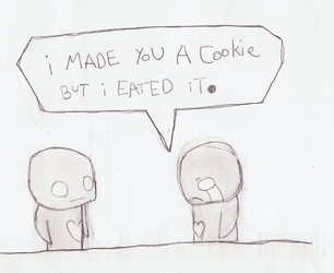I eated your cookie by kennyisaheadbanger