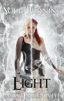 Your Burning Light by Emily-Ehrenwith