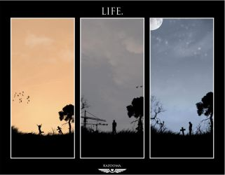 LIFE. by Kazooma