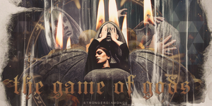 Game Of Gods by strongerdiamonds