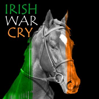 IRISH WAR CRY by Prairie-Bayou
