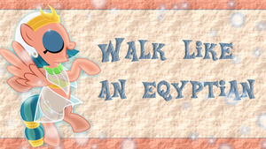 Walk like an eqyptian Wallpaper by SailorTrekkie92