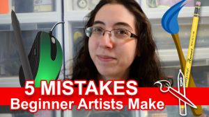 5 Mistakes Beginner Artists Make [VIDEO] by sambeawesome