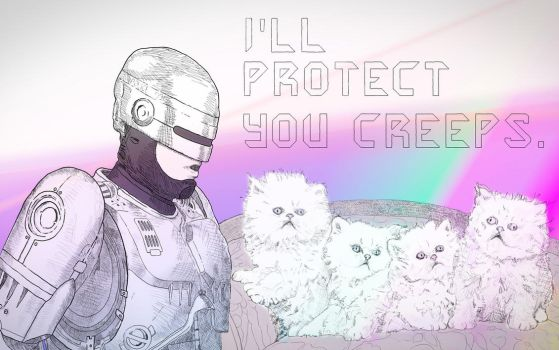 I'LL PROTECT YOU CREEPS by Billtron209