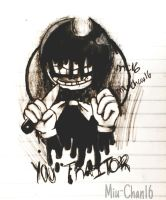 You Traitor/ bendy and the ink machine by Miu-Chan16
