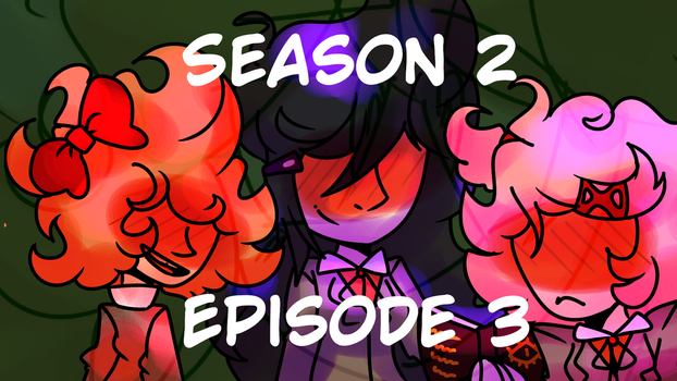 SEASON 2 EPISODE 3 - ANIMATION MEME by SleepyStaceyArt