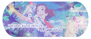 Walking in the path of Happiness - Signature by KuroTennyo