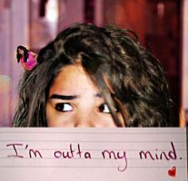 I'm Outta My Mind, Literally. by Usra
