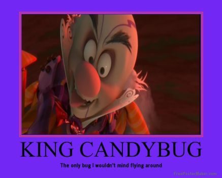 King Candybug motivational Poster by Leonah728
