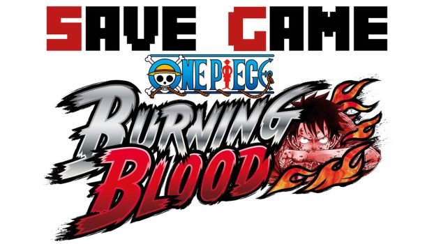 Piece Burning Blood (100% PC Save Game) by YourSaveGames