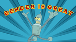 Bender Is Great - Wallpaper by GuruGrendo