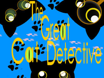 The Great Cat Detective by FelineShaow19