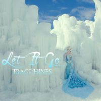 Let It Go, Traci Hines (album art) by TheRealLittleMermaid