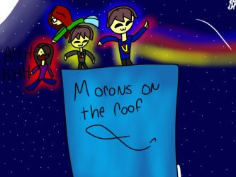 Morons on the roof by BBrownie1010