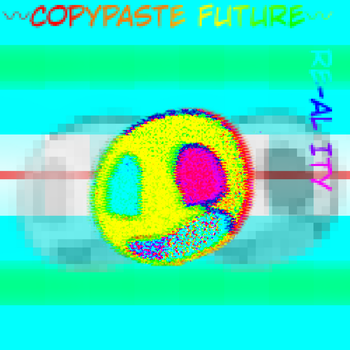 COPYPASTE FUTURE (OUT NOW!!) by ThePlungeTakers