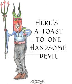 Heres a Toast to one Handsome Devil Valentine by StephanieSmall