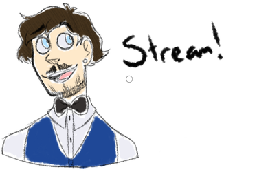 I'm streaming! by ALaughingFreak